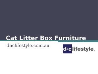 Cat Litter Box Furniture - dnclifestyle.com.au (2).pptx