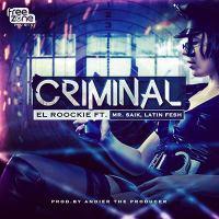 El_Roockie_ft_Latin_Fresh_MrSaik-Criminal.mp3