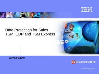 IBM TSM, CDP, TSM Express.ppt