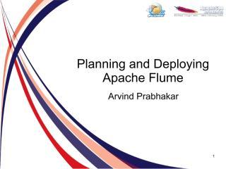 Arvind Prabhakar - Planning and Deploying Apache Flume.pdf