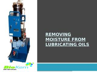 Removing Moisture from Lubricating Oils.pptx