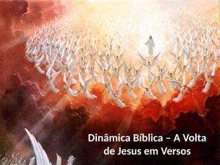 dinâmica bíblica - a volta de jesus.pptx