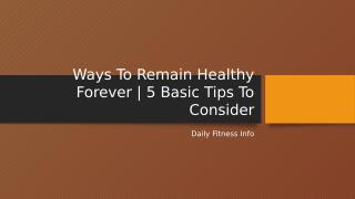 Ways To Remain Healthy Forever.pptx
