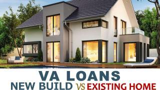 VA Loans New Build vs Existing Home (1).pdf