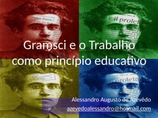 gramsci e o trabalho como princípio educativo.ppt